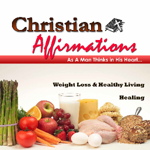 Christian Affirmations for Weight loss (Includes Healthy Living) CD
