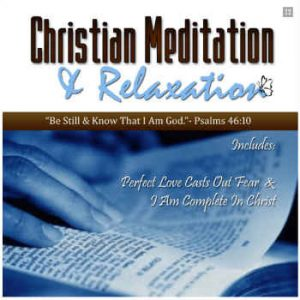 Perfect Love Casts Out Fear Christian Meditation CD