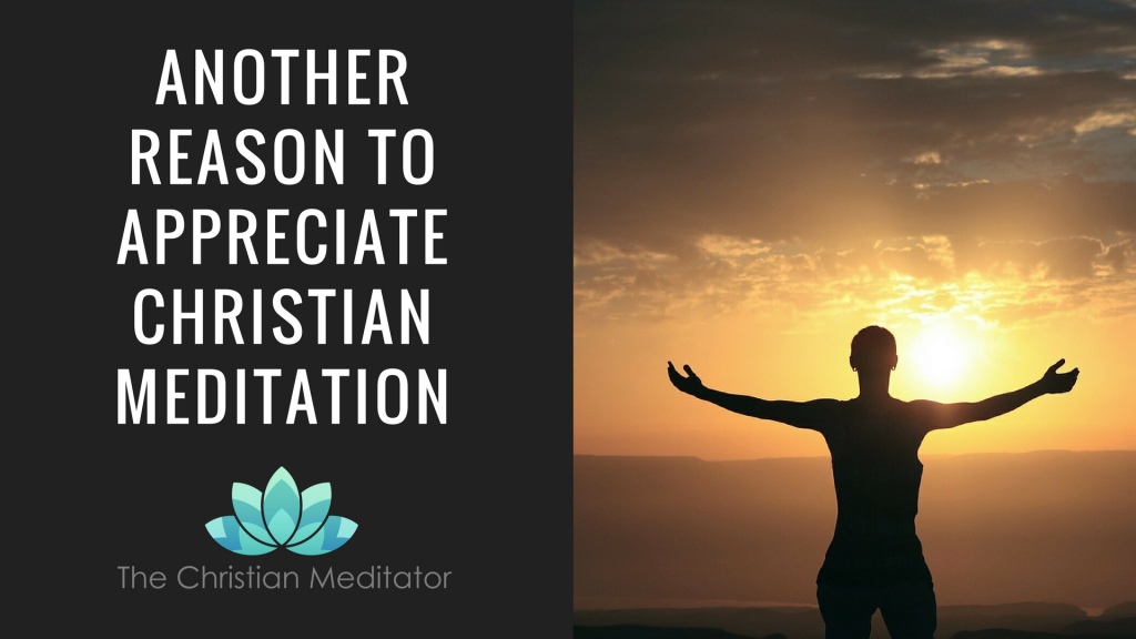 Another reason to appreciate Christian Meditation