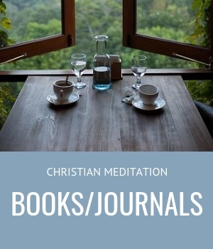 CHRISTIAN MEDITATION BOOKS AND JOURNALS