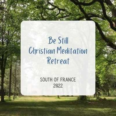 Be Still France Christian Meditation Retreat